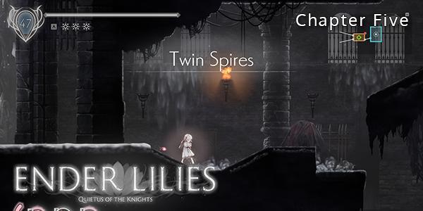 ENDER LILIES - Chapter Five - Twin Spires - Walkthrough