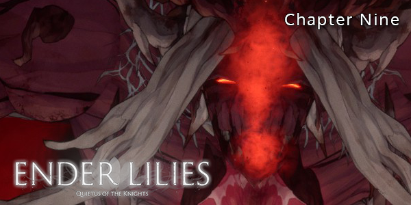 ENDER LILIES - Chapter Nine - The Abyss - Walkthrough