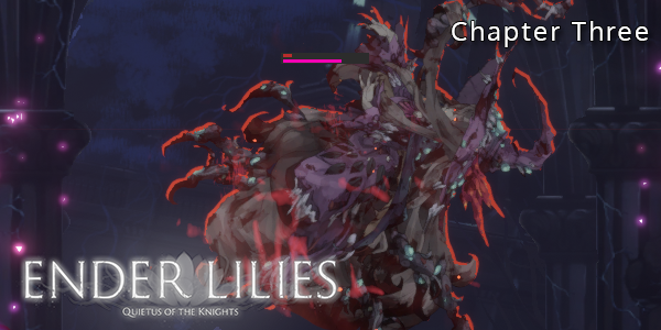 ENDER LILIES - Chapter Three - Witch's Thicket - Walkthrough