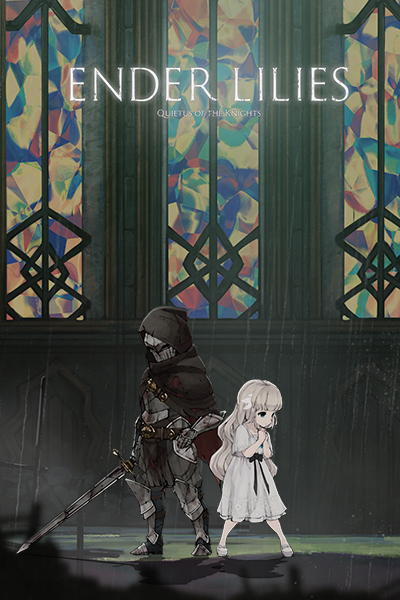 ENDER LILIES: Quietus of the Knights - Guide and Fu